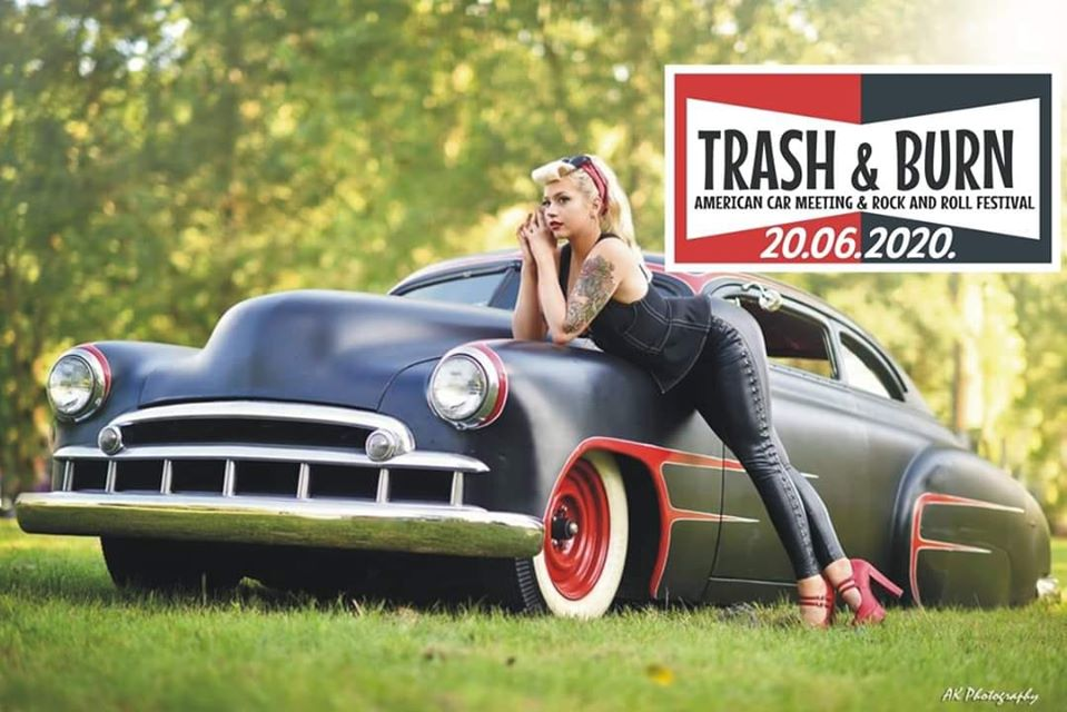 Ovaj vikend počinje Trash&Burn, prvi miting američkih automobila i rock&roll festival u Europi nakon pandemije!